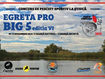 CUPA EGRETA PRO - BIG 5 - EDITIA VI – 09-11 noiembrie 2018
